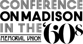 The Conference on Madison in the '60s
